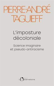 Dernier livre de P-A Taguieff , une réponse à la French Theory. Terriblement d'actualité