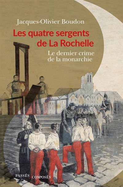 Les quatre sergents de la Rochelle- la Charbonnerie- La restauration sous Louis XVIII