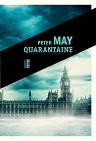 Quarantaine de Peter May-un roman sur le covid