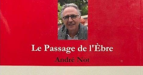 Le passage de l'Èbre- roman d 'André Not